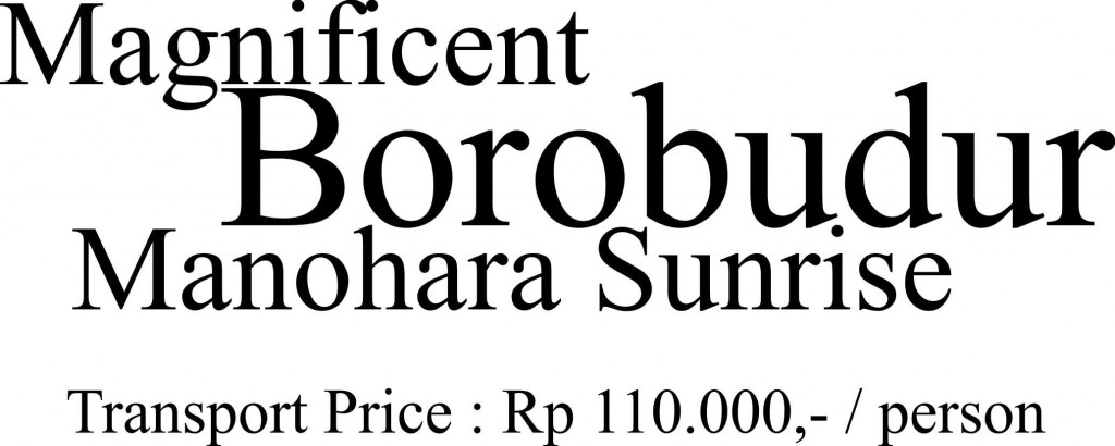 Jogja Tour : Magnificent Borobudur Manoahra Sunrise